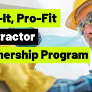 Introducing Flip-It, Pro-Fit, a Contractor Partnership Program